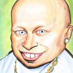 a caricature of verne troyer, mini me.